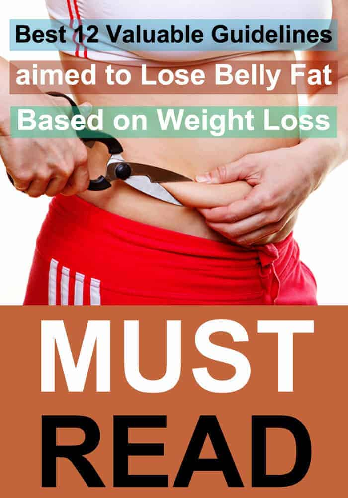 Best 12 Valuable Guidelines aimed to Lose Belly Fat, Based on Weight Loss Masters