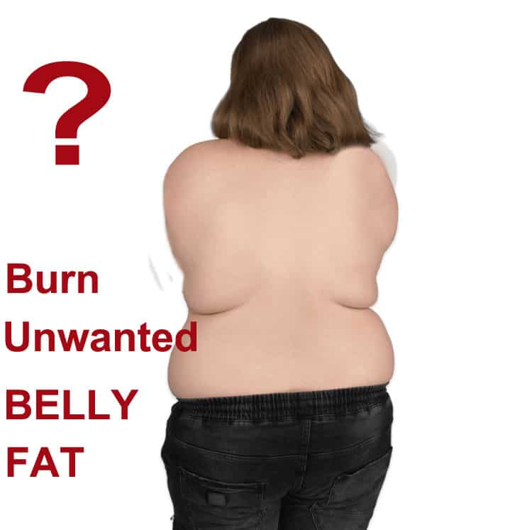 Burn Unwanted Belly Fat?