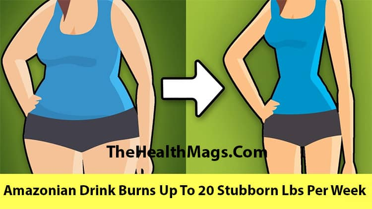 Amazonian Drink Burns Up To 20 Stubborn Lbs Per Week